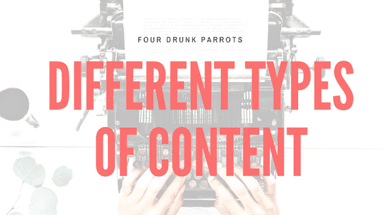 Different Types Of Content That Will Guarantee You Will Get You Noticed